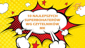 top 10 najlepsi superbohaterowie