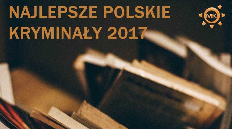 najlepsze polskie kryminały 2017