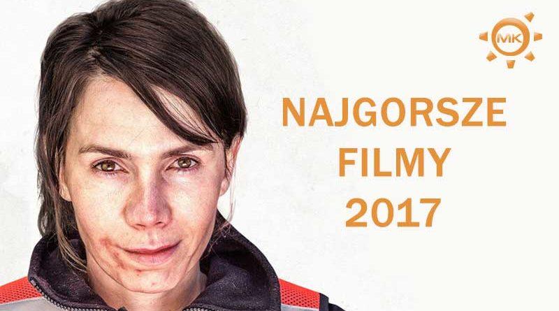 najgorsze filmy 2017