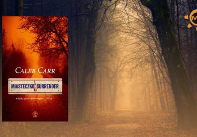 Miasteczko Surrender. Caleb Carr – recenzja