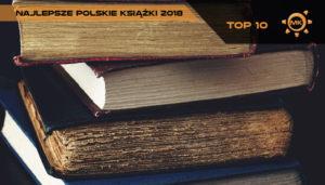 najlepsze polskie książki 2018