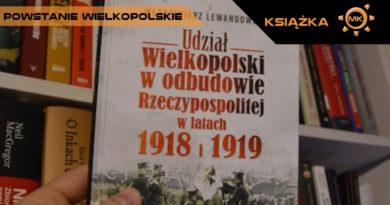 Udział Wielkopolski w odbudowie Rzeczypospolitej w latach 1918 – 1919