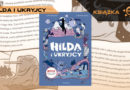 Hilda i Ukryjcy – recenzja