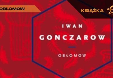 Obłomow. Iwan Gonczarow – recenzja