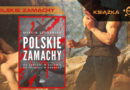 Marcin Szymaniak. Polskie Zamachy – recenzja