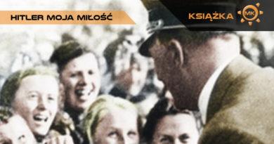 Paul Roland. Hitler moja miłość. Kobiety w służbie swastyki – recenzja