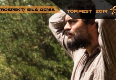 """Tofifest 2019 – """"Retrospekt"""" w reżyserii Esther Rots i """"Siła ognia"""" w reżyserii Oliver Laxe"""