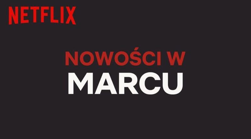 Netflix marzec 2020 – co nowego na platformie?
