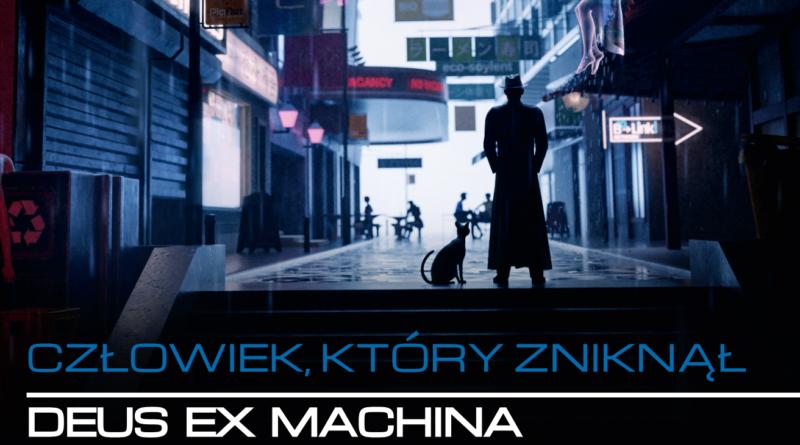 """Kornel Mikołajczyk """"Deus Ex Machina. Człowiek, który zniknął"""" Recenzja"""