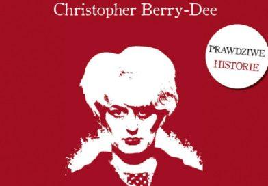 Christopher Berry-Dee. Rozmowy z seryjnymi morderczyniami. Królowe zbrodni – recenzja