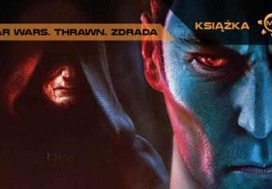 """Timothy Zahn """"Star Wars. Trawn. Zdrada"""" – recenzja"""