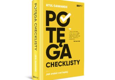 """Zapowiedź książki: """"Potęga checklisty"""" Atula Gawande"""