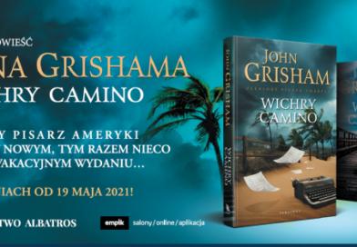 """Zapowiedź książki """"Wichry Camino"""" Johna Grishama"""