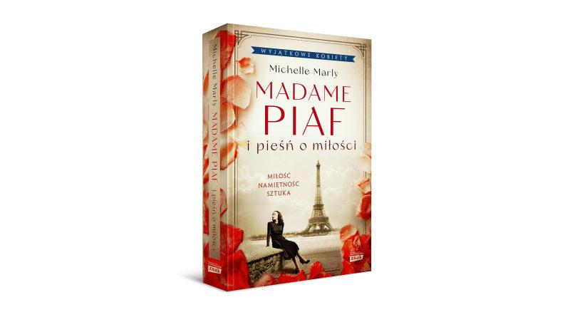 Madame Piaf i pieśń o miłości