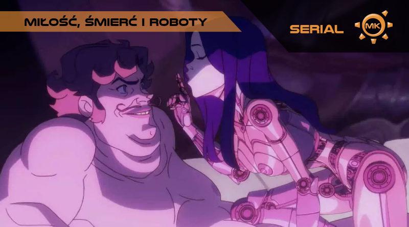 Miłość śmierć i roboty recenzja