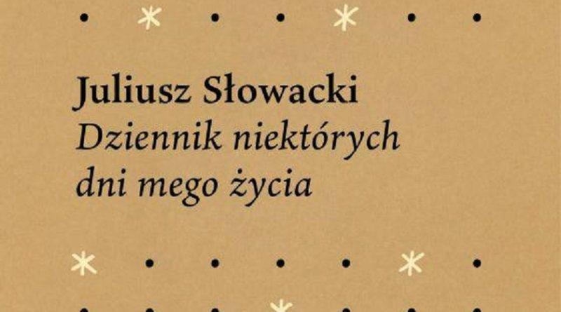 """Juliusz Słowacki """"Dziennik niektórych dni mego życia"""" - recenzja -  Mechaniczna Kulturacja"""