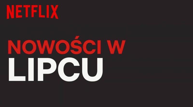 Nowości Netflix lipiec 2020