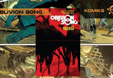 Oblivion Song. Tom 3 – recenzja komiksu