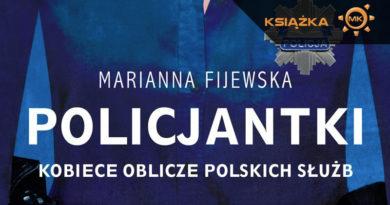 Marianna Fijewska. Policjantki. Kobiece oblicze polskich służb – recenzja
